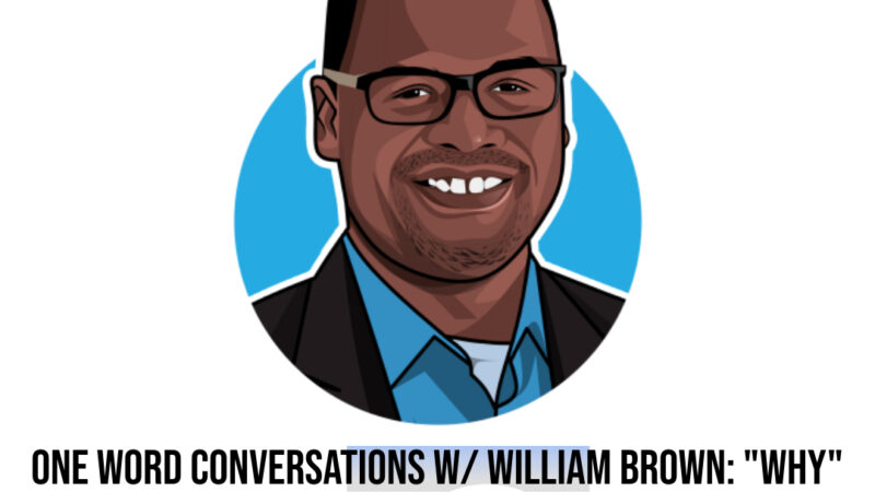 One Word Conversations With William Brown